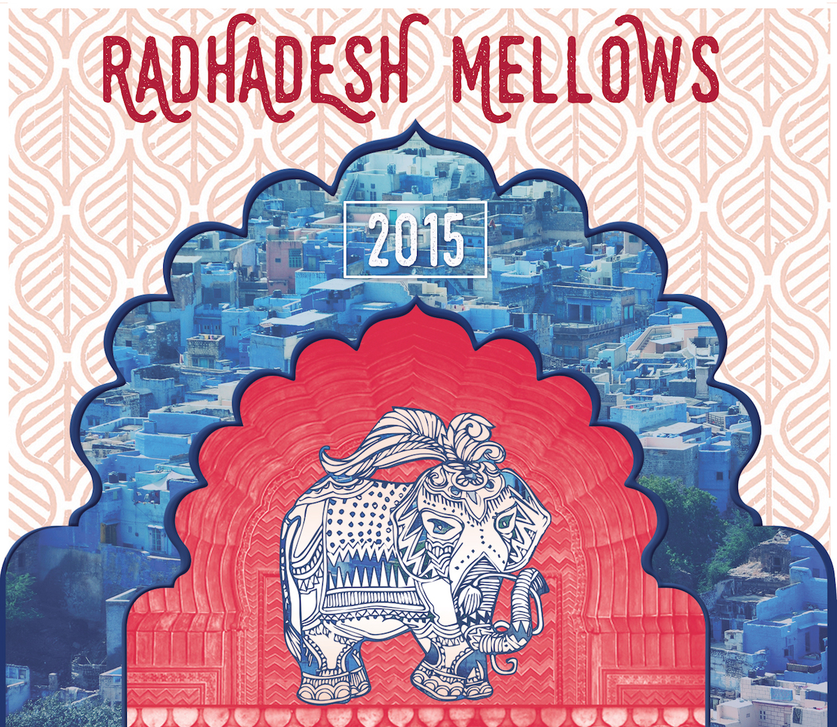 Radhadesh Mellows 2015 Cover